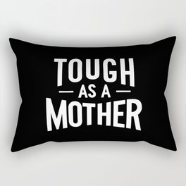Tough a a Mother - Black and White Rectangular Pillow
