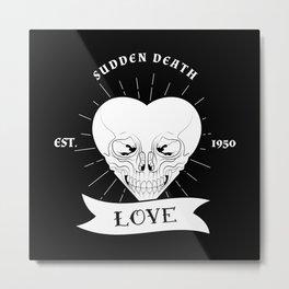 sudden death Metal Print
