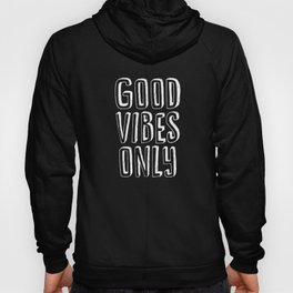 Good Vibes Only black-white typography poster black and white design bedroom wall home decor canvas Hoody
