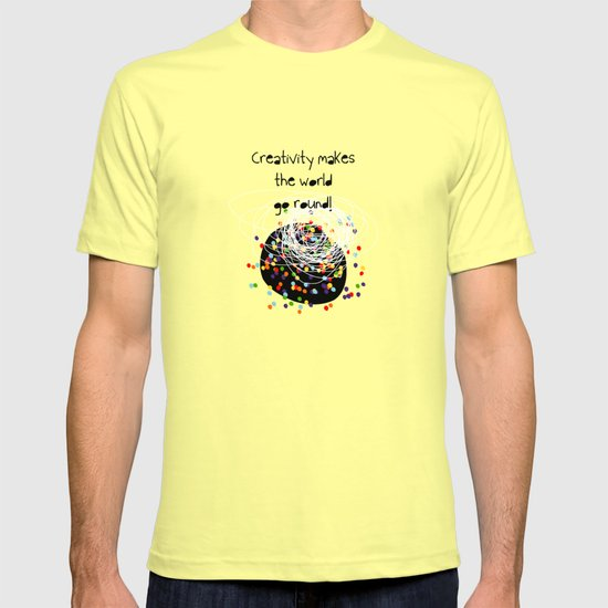 Creativity makes the world go round! T-shirt