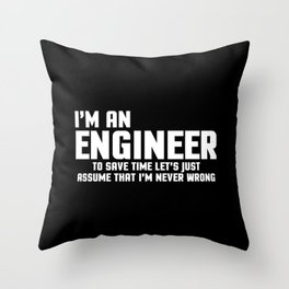 I'm An Engineer Funny Quote Throw Pillow