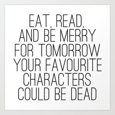 Eat, Read, and be Merry...  Art Print