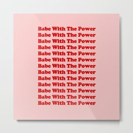 Babe With The Power - Red! Metal Print