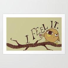 I Feel It Art Print