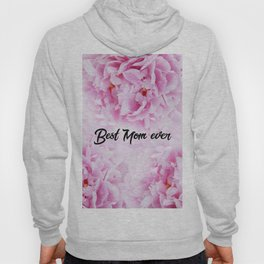Pink Peonies Dream - Best Mom Ever #1 #floral #decor #art #society6 Hoody