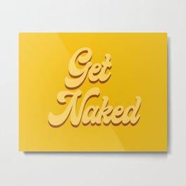 Get Naked Mustard Metal Print