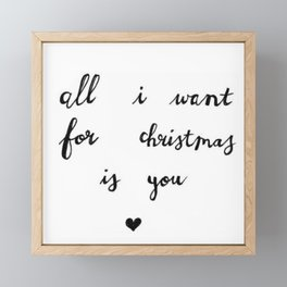 All I want for christmas is you Framed Mini Art Print