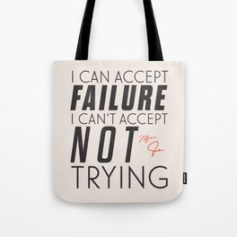 Michael Jordn quote, I can accept failure, I can't accept not trying, sport quotes, basketball Tote Bag