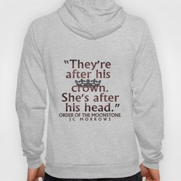 """After his crown..."" Hoody"