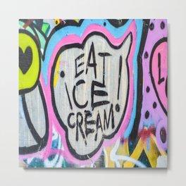 Eat Ice Cream! Metal Print