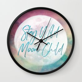 Stay Wild Moon Child Wall Clock