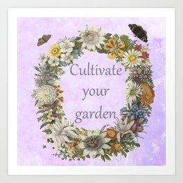 Cultivate your garden Art Print