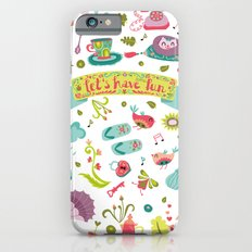 Let's have some FUN Slim Case iPhone 6s