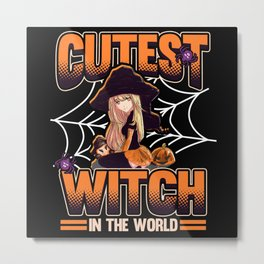 Funny Anime Halloween Girl Witch Saying Gift Metal Print