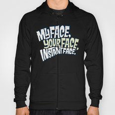 MyFace, YourFace, InstantFace Hoody