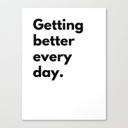 Getting better every day Canvas Print
