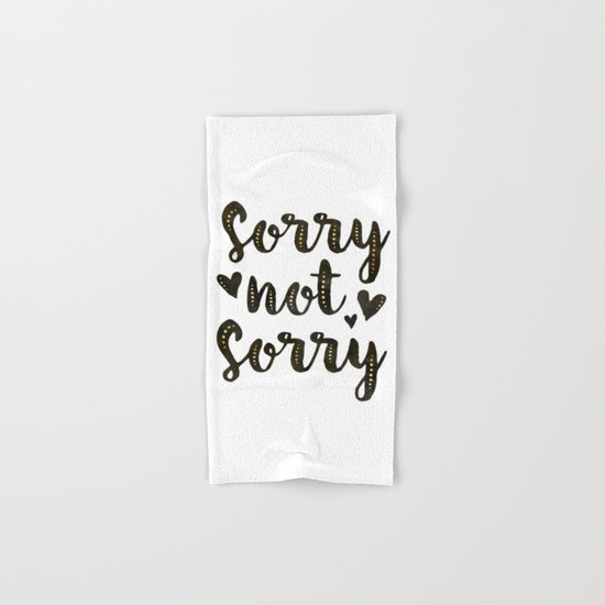 Sorry Not Sorry, black ink 2016 Hand & Bath Towel