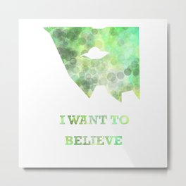 I want to believe Metal Print