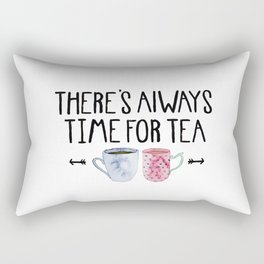 Always Time For Tea! Rectangular Pillow