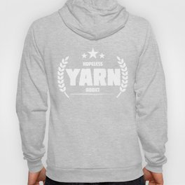 Hopeless Yarn Addict Funny Addiction Hoody