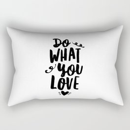 Do What You Love black and white modern typographic quote poster canvas wall art home decor Rectangular Pillow