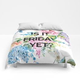 Is it friday yet? Comforters