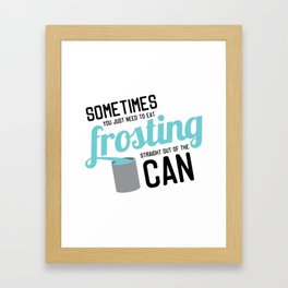 Frosting, Straight Out of the Can Framed Art Print