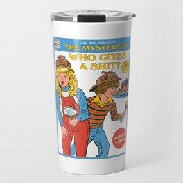 Who Gives a Sh*t? Travel Mug