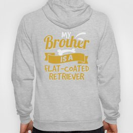 My Brother Is A Flat-Coated Retriever Hoody