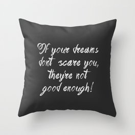Scary dreams are good Throw Pillow