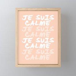 JE SUIS CALME Peach Hand Lettering Framed Mini Art Print