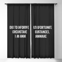 I Am Awake Funny Quote Blackout Curtain