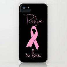 Refuse to Lose Breast Cancer Pink Ribbon iPhone (5, 5s) Slim Case