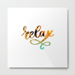 Relax and Take it Easy. Metal Print