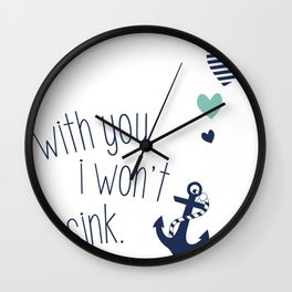 With You I Wont Sink Wall Clock