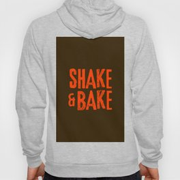 Shake and Bake Hoody