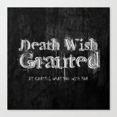 Death Wish Granted. Canvas Print