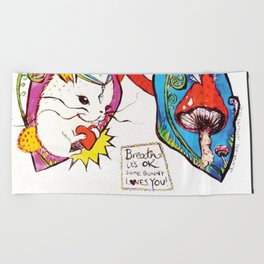 Breathe it's Ok! Some Bunny Loves You! Beach Towel