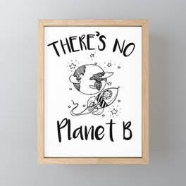 "Earth day ""There is no planet B"" Enviromental Framed Mini Art Print"
