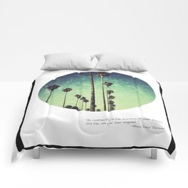 Live the life you have imagined #3 Comforters