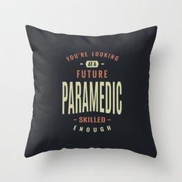 Future Paramedic Throw Pillow