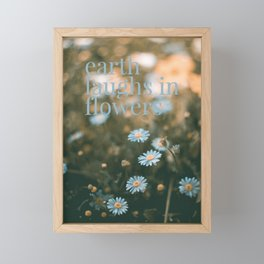 Earth laughs in flowers - v2 Framed Mini Art Print