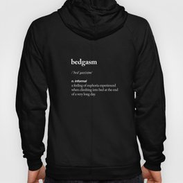 Bedgasm funny meme dictionary definition modern black and white typography home room wall decor Hoody