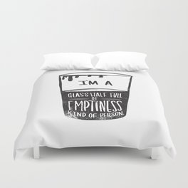 glass half full of emptiness Duvet Cover