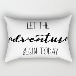 Quote Let the Adventure begin Today Rectangular Pillow