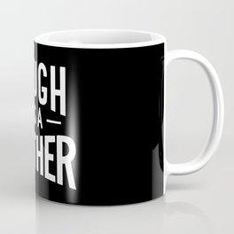 Tough a a Mother - Black and White Coffee Mug