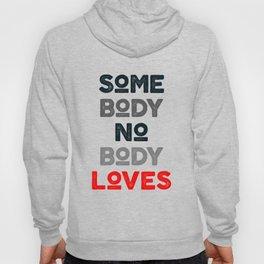somebody nobody loves Hoody