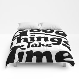 All Good Things Take Time Comforters