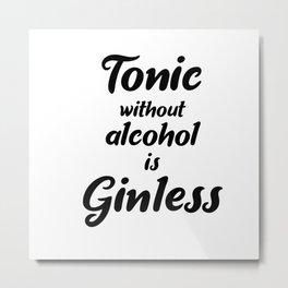 Gin Tonic Matters Metal Print