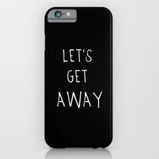 Let's Get Away iPhone 6s Slim Case